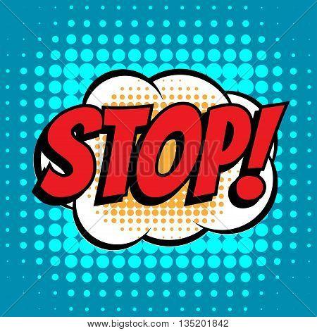 Stop comic book bubble text retro style