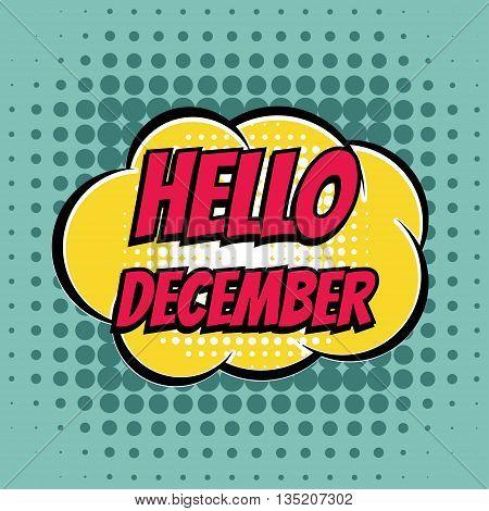 Hello december comic book bubble text retro style