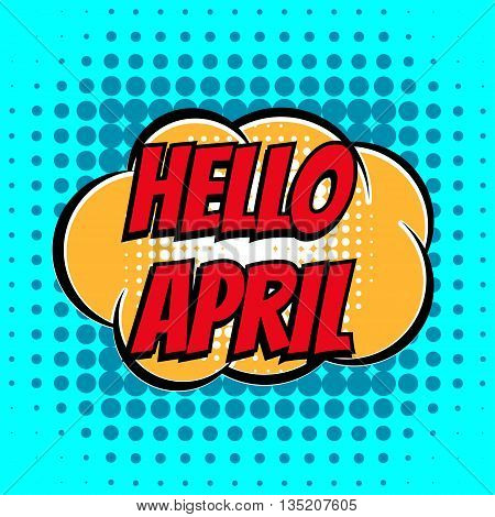 Hello april comic book bubble text retro style