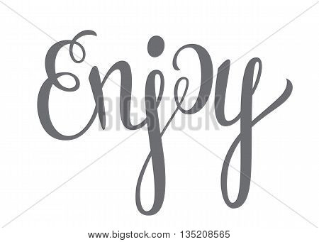 """Enjoy"" hand lettering. Vector illustration with lettering ""Enjoy"" isolated on white background."