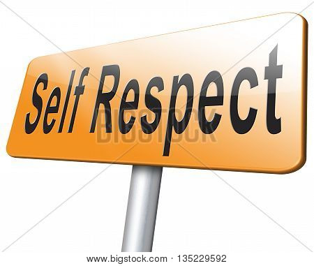self respect dignity and pride road sign poster