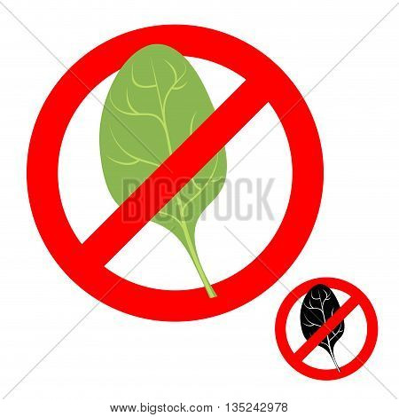 Stop ban spinach. Prohibited greens salad. Strikethrough green spinach leaf. Emblem against vegetarianism. Red prohibition sign.