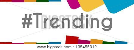 Trending text with hash symbol written over colorful background.