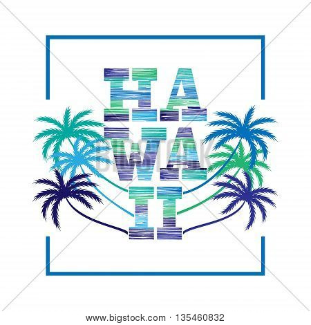 Hawaii typography poster. Concept in vintage style for print production. T-shirt fashion Design. Template for poster print banner flyer.
