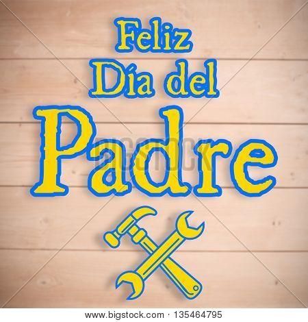 feliz dia del padre against overhead of wooden planks