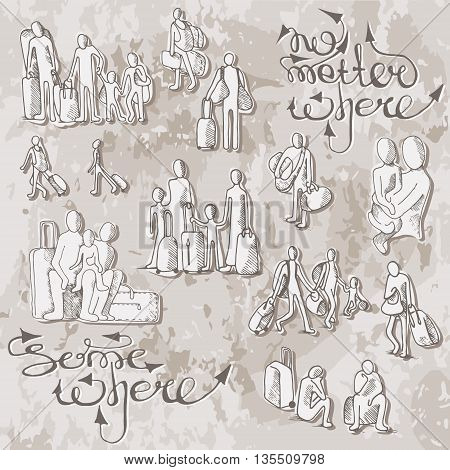 Sketches of refugees immigrants people and families who left without homes. 'Somewhere' text and 'no metter where' text on the old background.