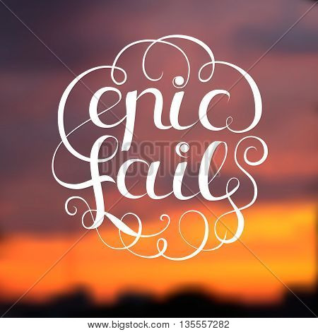 Epic fail design with title on blurred background flat vector illustration