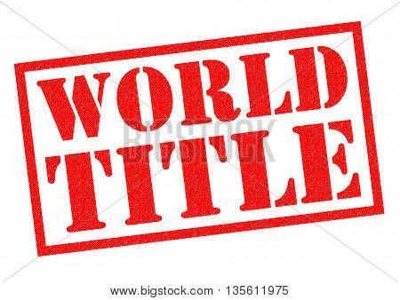 WORLD TITLE red Rubber Stamp over a white background.