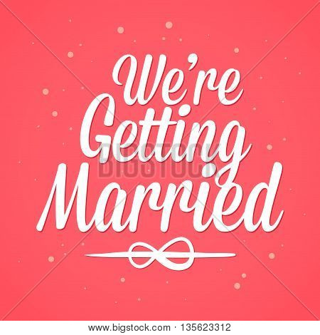 Vector stock of we are getting married typography sign