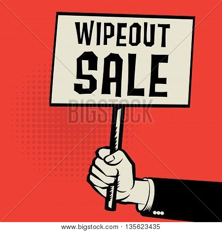 Poster in hand business concept with text Wipeout Sale, vector illustration