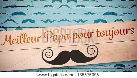 Meilleur papa pour toujours against wooden planks background