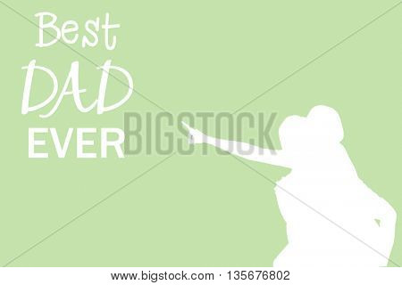 Silhouettes pointing at best dad ever message on green background
