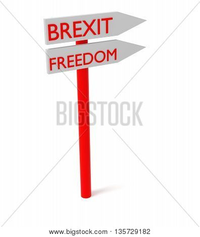 Brexit and freedom: guidepost 3d illustration on a white background