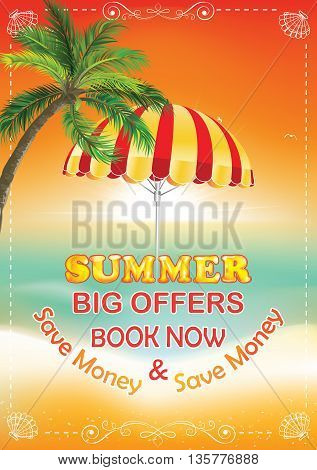 Summer Big offers. Book Now, save money. - summer seaside background with palm trees and beach umbrella in the sunset. A4 format, Print colors used.