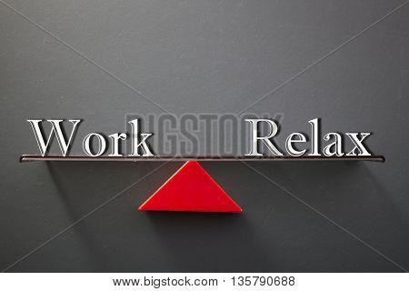Work relax balance concept, words on blackboard