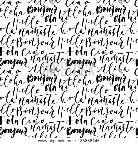 Seamless pattern with hand drawn greetings words. Modern brush calligraphy. International words. Ink illustration. Hello bonjour namaste ciao aloha ola hi.