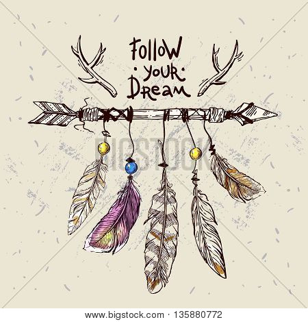 Beautiful hand drawn illustration boho arrows and feathers. Motivational phrase follow your dream. Decorative boho style dreamcatche.