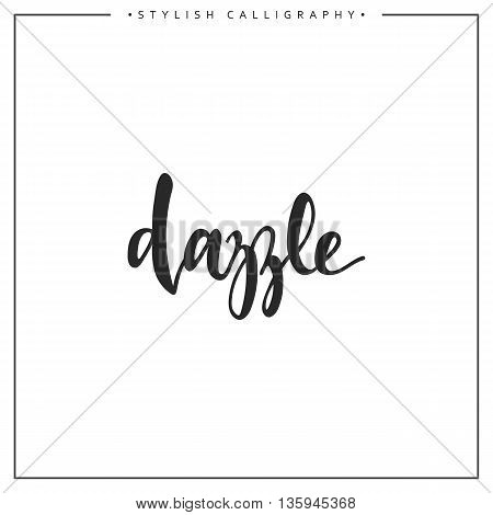 Calligraphy isolated on white background inscription phrase, dazzle.