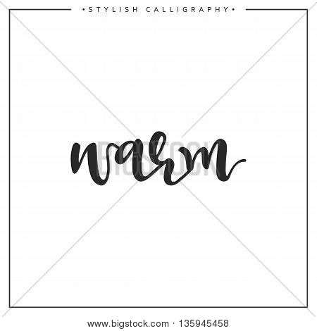 Calligraphy isolated on white background inscription phrase, warm.