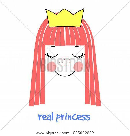 Hand Drawn Vector Illustration Of A Cute And Funny Girl Face With Long Hair And Crown, Text Real Pri