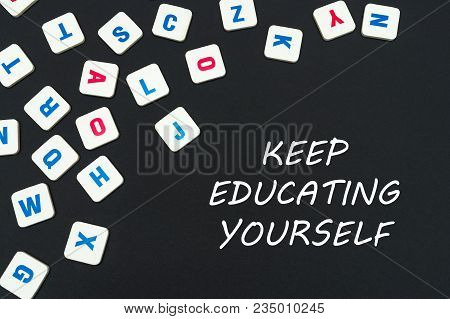 English School Concept, Text Keep Educating Yourself, Colored Square English Letters Scattered On Bl