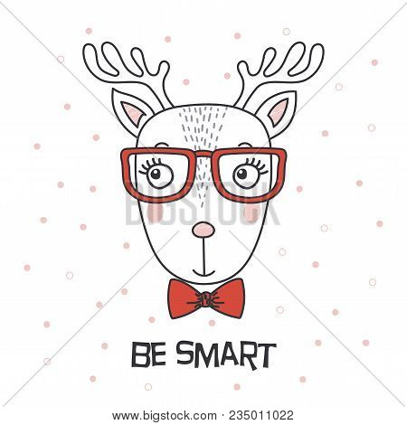 Hand Drawn Vector Portrait Of A Cute Funny Cartoon Reindeer Boy In Glasses, With Bow Tie, Text Be Sm