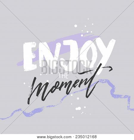 Enjoy The Moment. Positive Inspirational Quote On Abstract Pastel Violet Background. Carpe Diem. Han