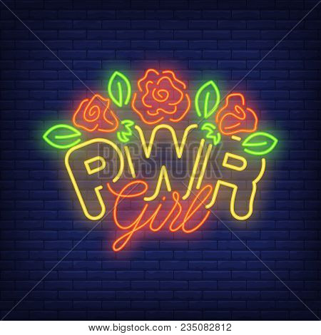 Pwr Girl Neon Text With Flowers Logo. Neon Sign, Night Bright Advertisement, Colorful Signboard, Lig