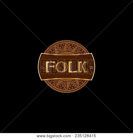 Folk Wood Logo. Folk Logo. Wooden Circle, Wood Carving. Sun Or Flower With Letters.