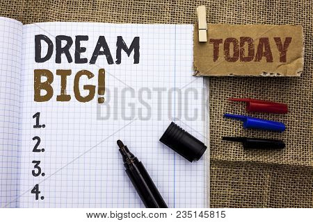 Text Sign Showing Dream Big. Conceptual Photo Motivation Plan Aim Dream Vision Strategy Challenge Id