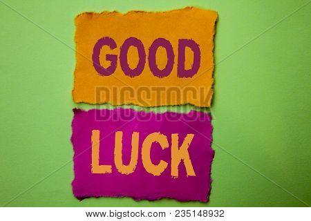 Handwriting Text Good Luck. Concept Meaning Lucky Greeting Wish Fortune Chance Success Feelings Blis