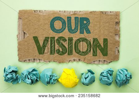 Conceptual Hand Writing Showing Our Vision. Business Photo Text Innovation Strategy Mission Goal Pla