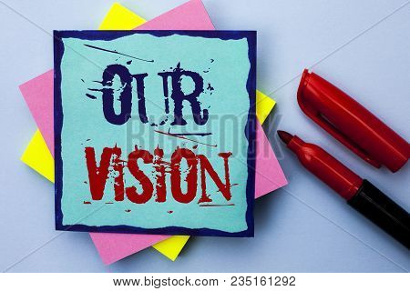 Writing Note Showing  Our Vision. Business Photo Showcasing Innovation Strategy Mission Goal Plan Dr