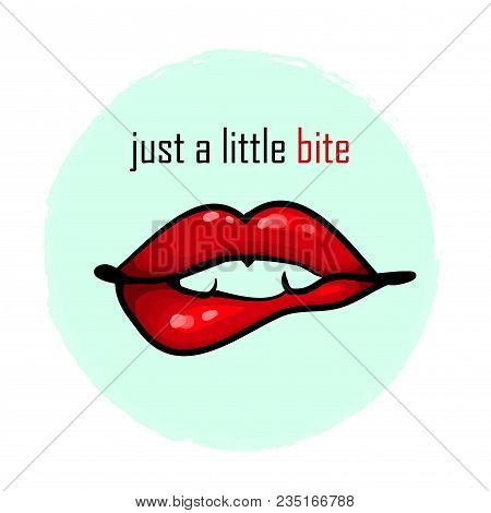 Pink Lipstick Lips Biting Themselves With Word Just A Little Bite For Prints Stickers Greeting Cards