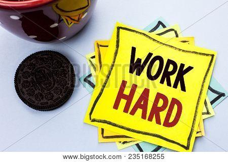 Writing Note Showing  Work Hard. Business Photo Showcasing Struggle Success Effort Ambition Motivati