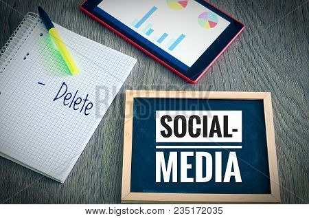 Plate With The Inscription Social Media And Delete Account With A Tablet And Blockto To Symbolize Th