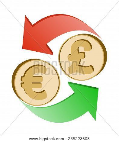 Exchange Euro To British Pound , Design Concept ,  Coins Euro And British Pound With Green And Red A