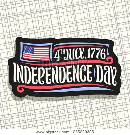 Vector Logo For Independence Day Of Usa, Black Sign For Patriotic Holiday Of United States - July 4t
