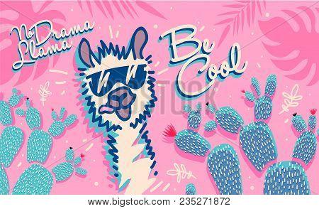 No Drama Llama, Cute Cartoon Llama. Be Cool Motivational And Inspirational Quote. Cute Llama Drawing