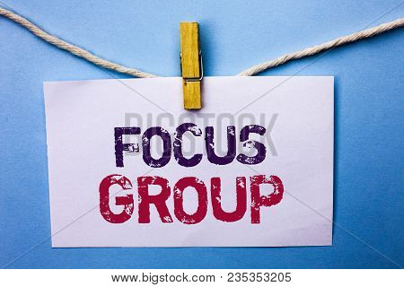 Text Sign Showing Focus Group. Conceptual Photo Interactive Concentrating Planning Conference Survey