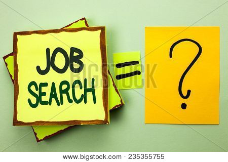 Handwriting Text Writing Job Search. Concept Meaning Find Career Vacancy Opportunity Employment Recr