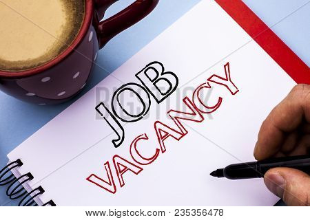 Writing Note Showing  Job Vacancy. Business Photo Showcasing Work Career Vacant Position Hiring Empl