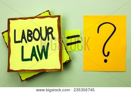 Handwriting text writing Labour Law. Concept meaning Employment Rules Worker Rights Obligations Legislation Union written Stacked Sticky Note Papers the light green plain background. poster