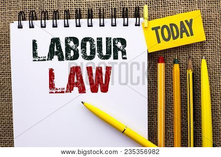 Word writing text Labour Law. Business concept for Employment Rules Worker Rights Obligations Legislation Union poster