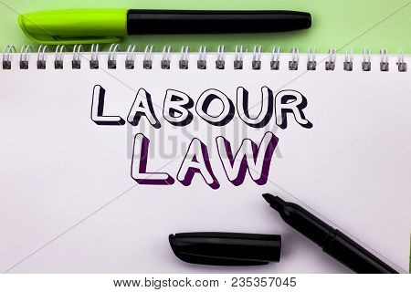 Conceptual hand writing showing Labour Law. Business photo showcasing Employment Rules Worker Rights Obligations Legislation Union written Notebook Book the Plain background Marker Pen poster