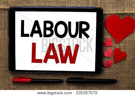 Handwriting Text Writing Labour Law. Concept Meaning Employment Rules Worker Rights Obligations Legi