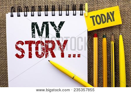 Word Writing Text My Story.... Business Concept For Biography Achievement Personal History Profile P