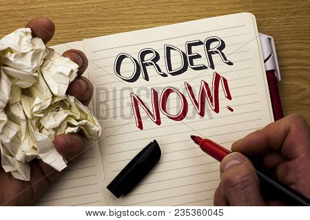 Handwriting Text Order Now. Concept Meaning Buy Purchase Order Deal Sale Promotion Shop Product Regi