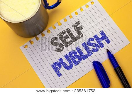 Text Sign Showing Self Publish. Conceptual Photo Publication Write Journalism Manuscript Article Fac