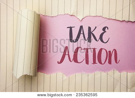 Writing Note Showing  Take Action. Business Photo Showcasing Strategy Future Actions Procedure Activ